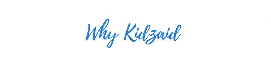 Why Kidzaid